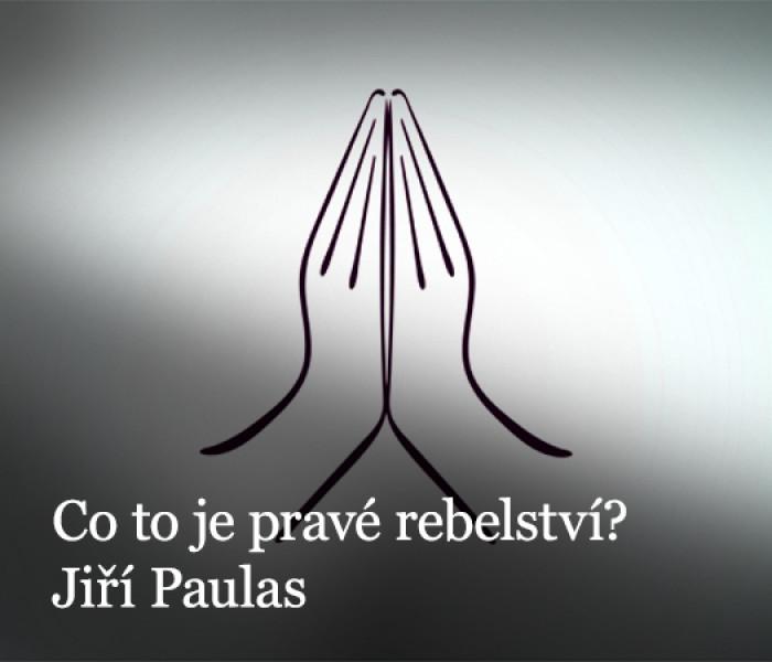 Co to je pravé rebelství?