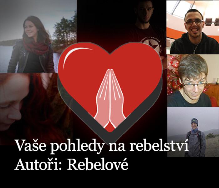 Vaše pohledy na rebelství (+video Jiří Vokáč Čmolík pro Rebelii)
