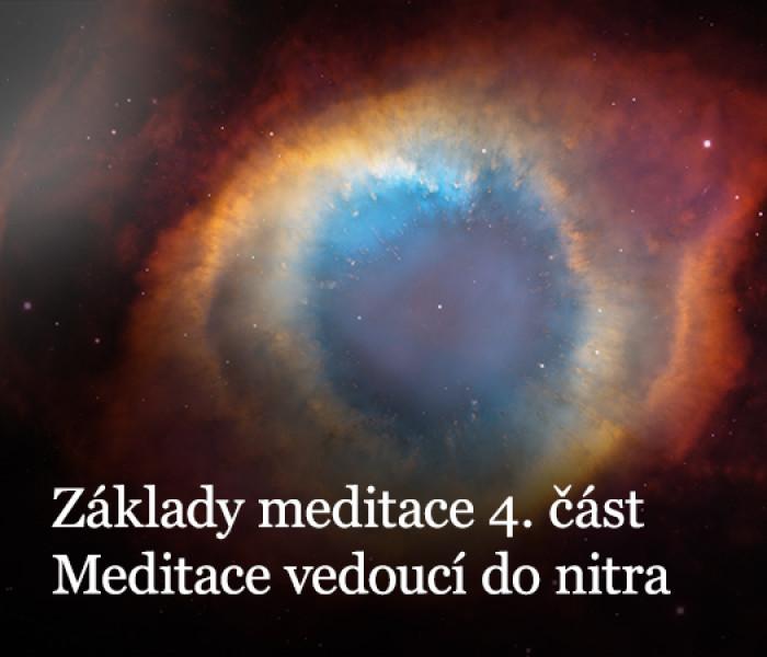 Základy meditace část 4. – Meditace vedoucí do nitra